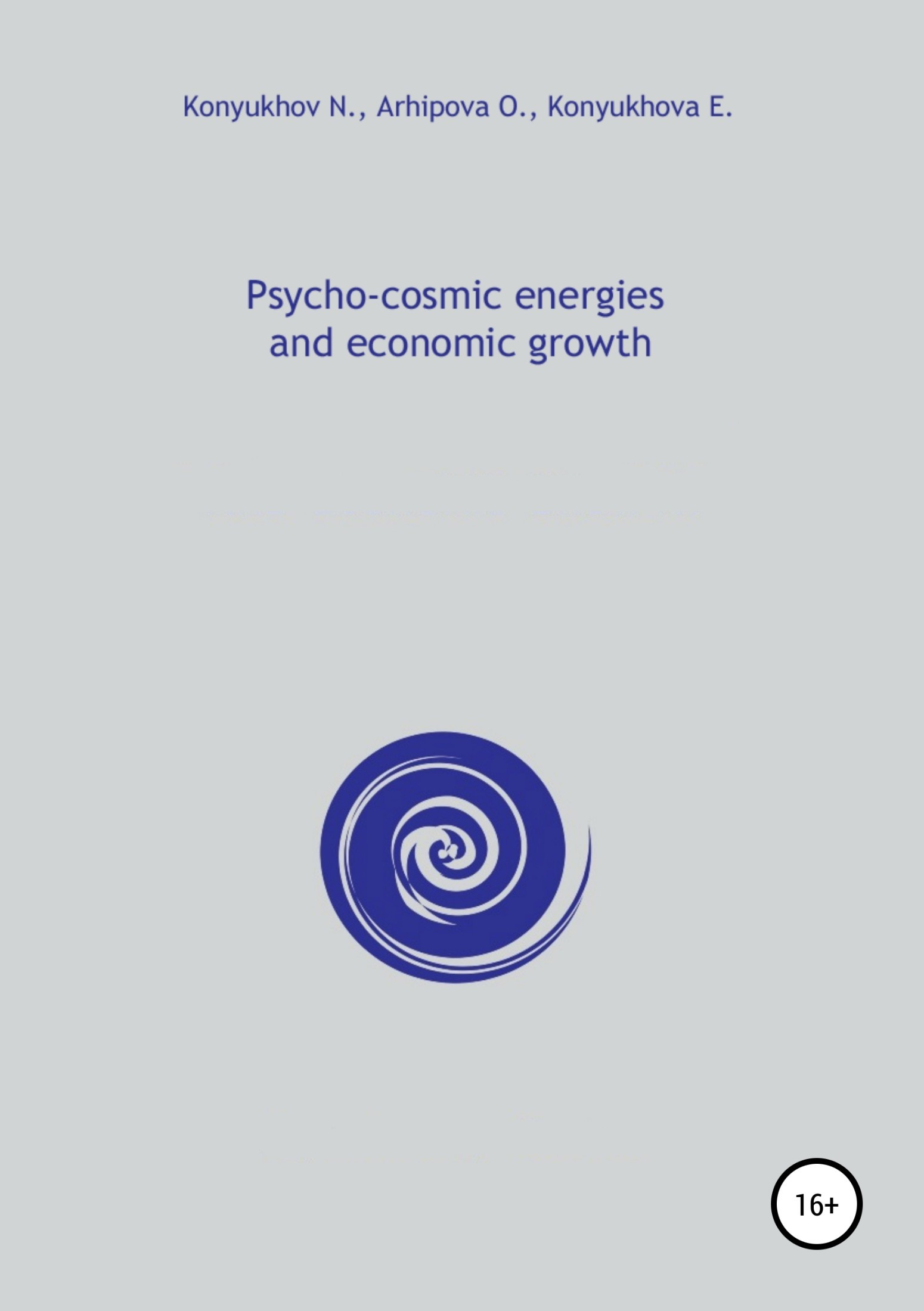 Николай Конюхов Psycho-cosmic energies and economic growth николай игнатьевич конюхов cosmic energies and mankind graphs for reflection