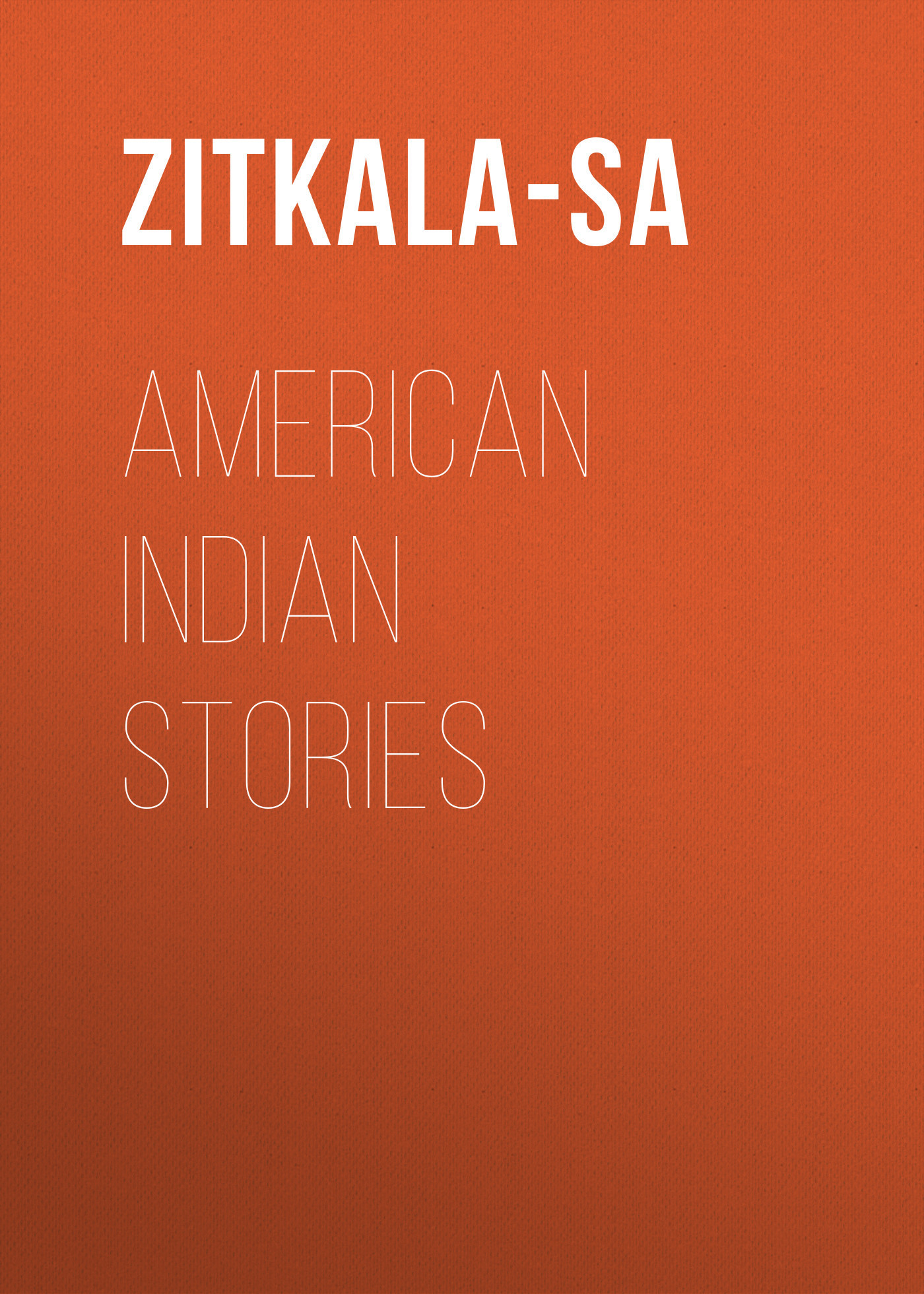 Zitkala-Sa American Indian Stories vitaly mushkin erotic stories top ten