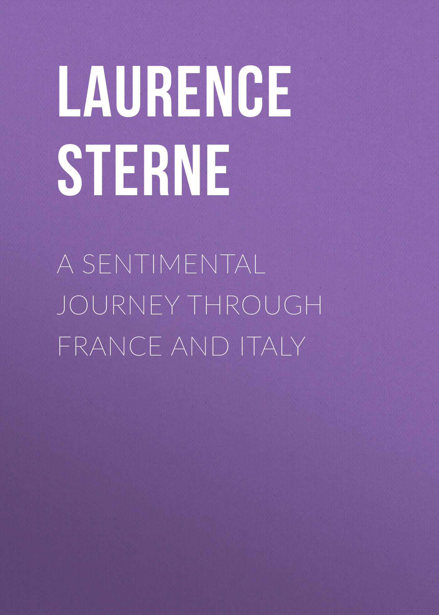 Laurence Sterne A Sentimental Journey Through France and Italy кастрюля со съемными ручками 4 9 л taller tr 4232
