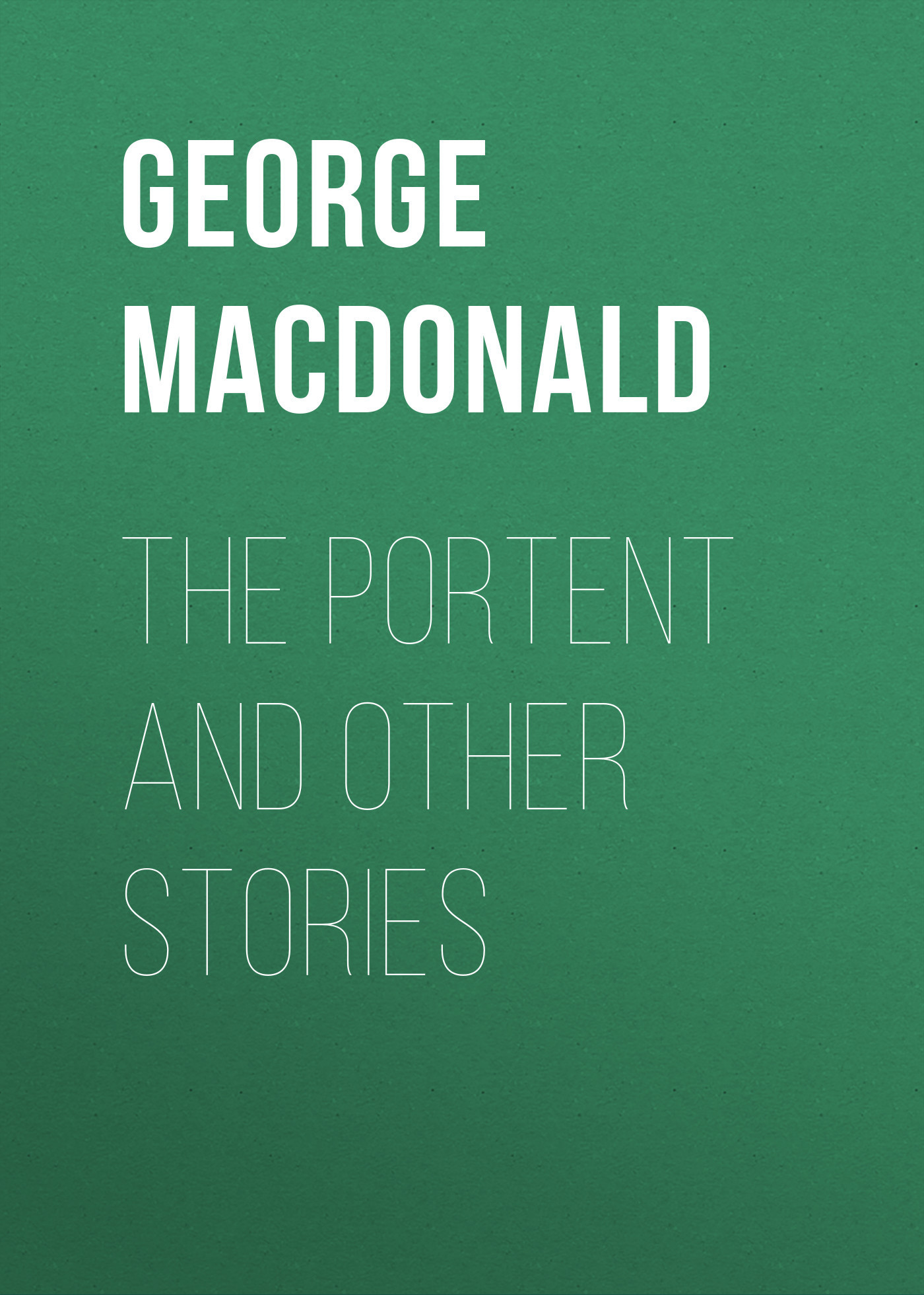 George MacDonald The Portent and Other Stories vitaly mushkin erotic stories top ten