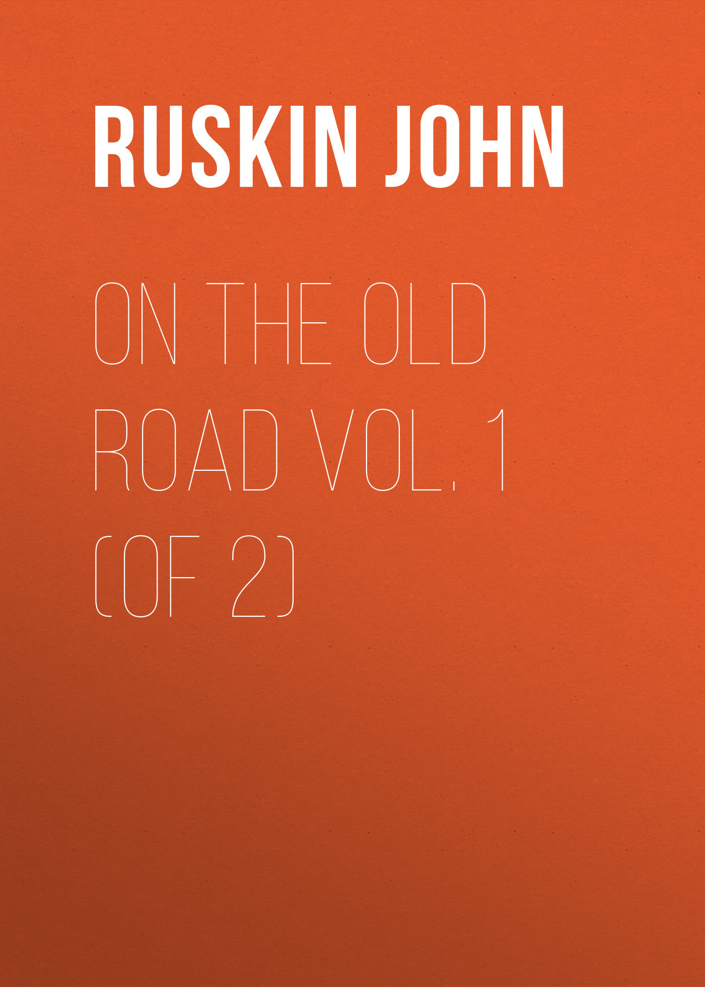 On the Old Road  Vol. 1  (of 2)