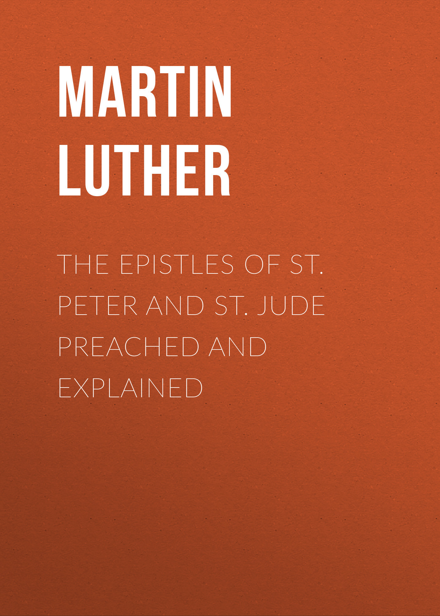 Martin Luther The Epistles of St. Peter and St. Jude Preached and Explained jude the obscure