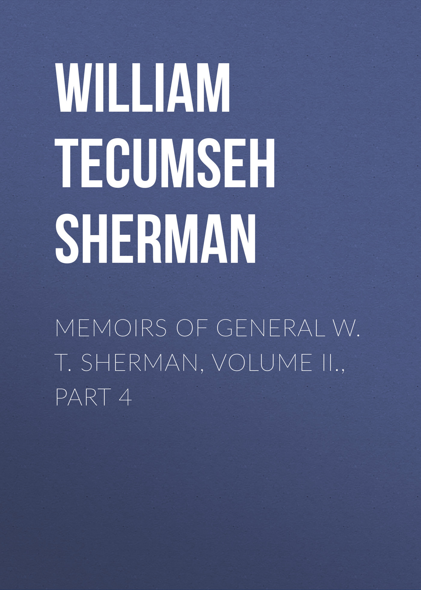 William Tecumseh Sherman Memoirs of General W. T. Sherman, Volume II., Part 4 out of print italeri 1 35 m4a1 sherman 225