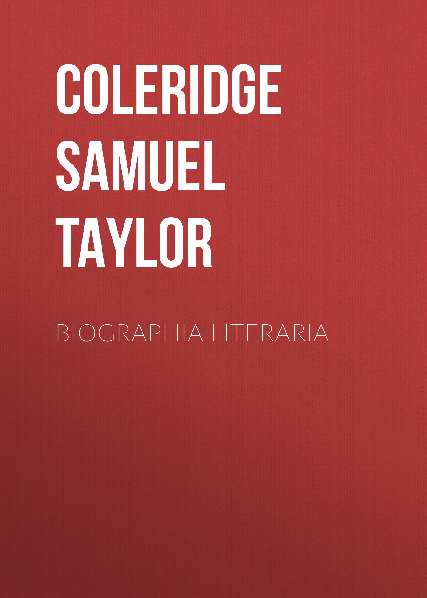 Coleridge Samuel Taylor Biographia Literaria coleridge poems