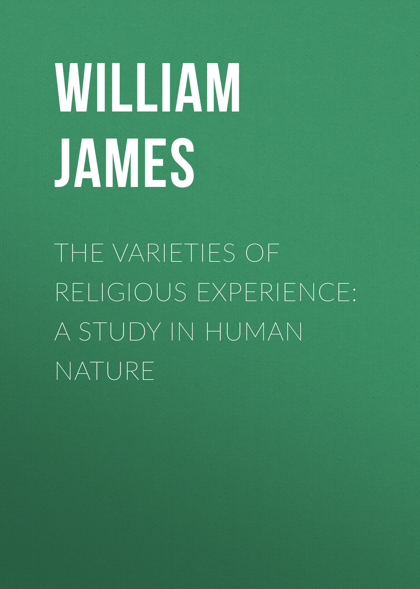 цены William James The Varieties of Religious Experience: A Study in Human Nature