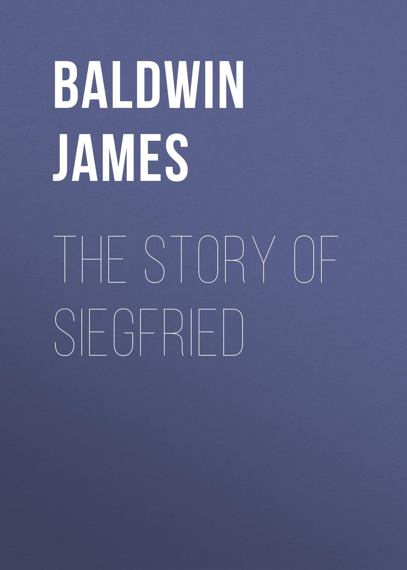 Baldwin James The Story of Siegfried cheryl baldwin j the 10 principles of food industry sustainability