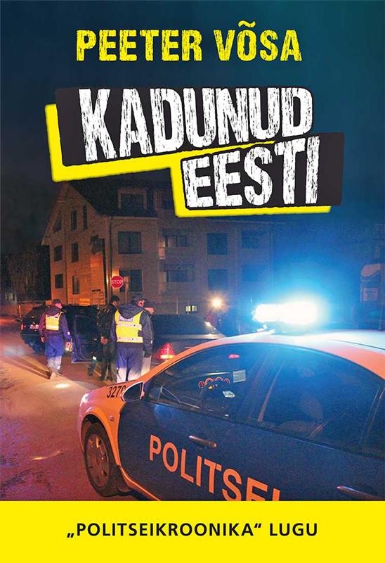 """Kadunud Eesti. """"Politseikroonika"""" lugu"""