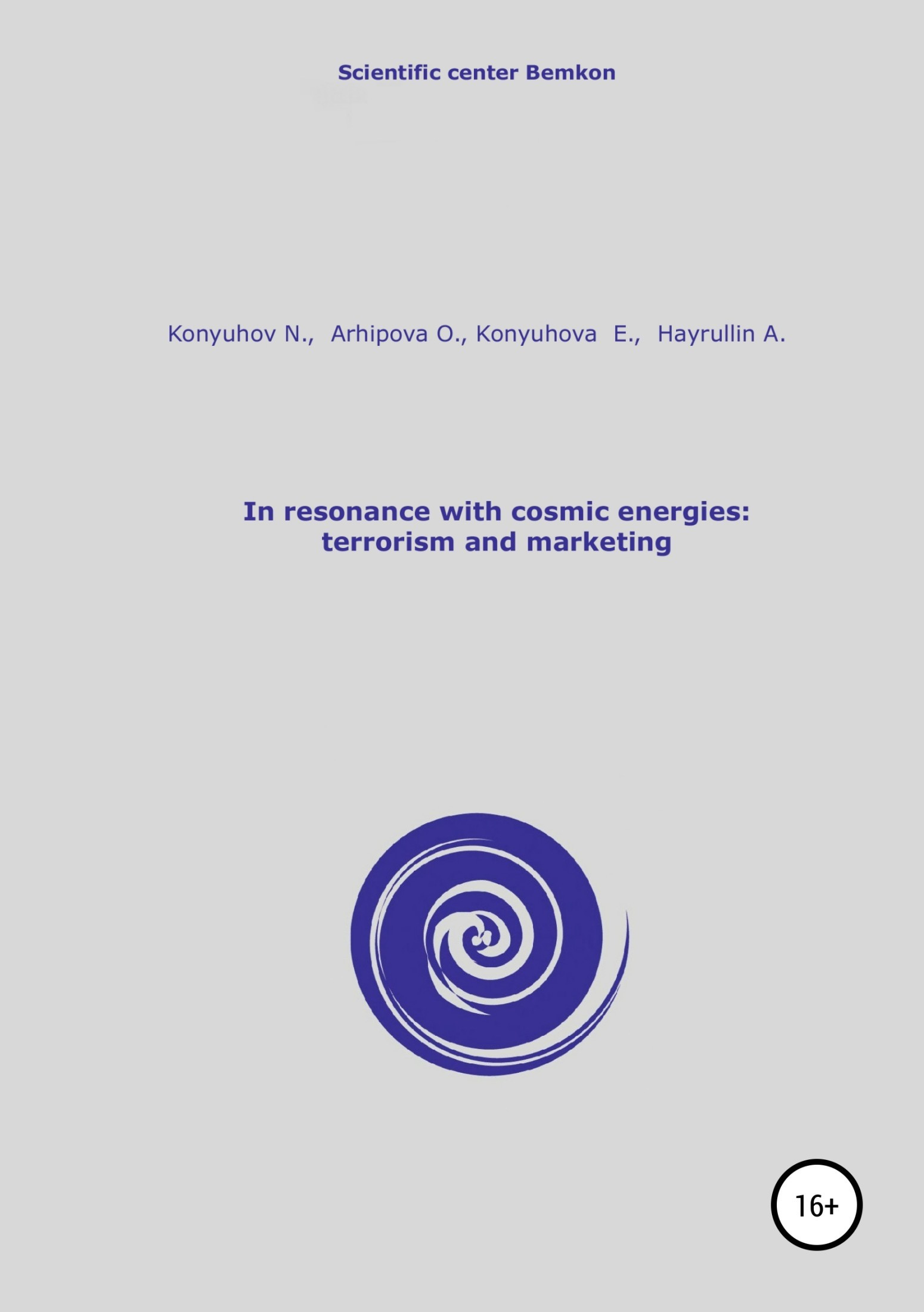 Николай Игнатьевич Конюхов In resonance with cosmic energies: terrorism and marketing николай игнатьевич конюхов cosmic energies and mankind graphs for reflection