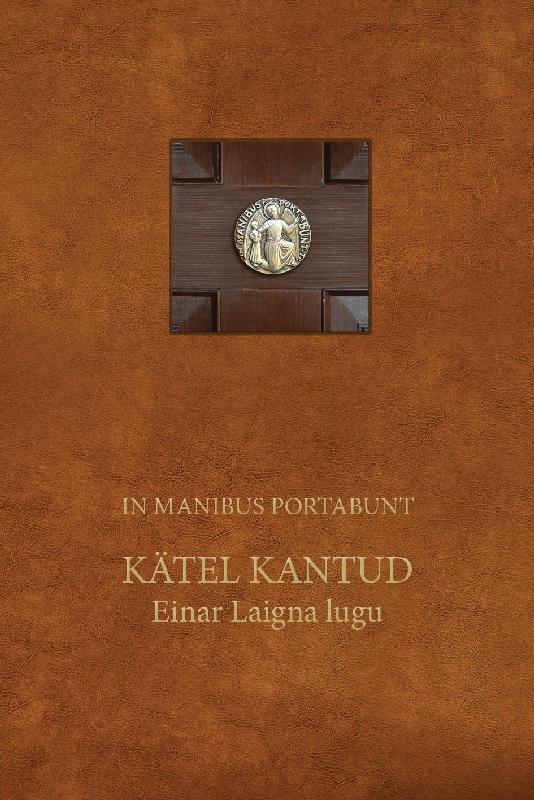 In Manibus Portabunt. Kätel kantud. Einar Laigna