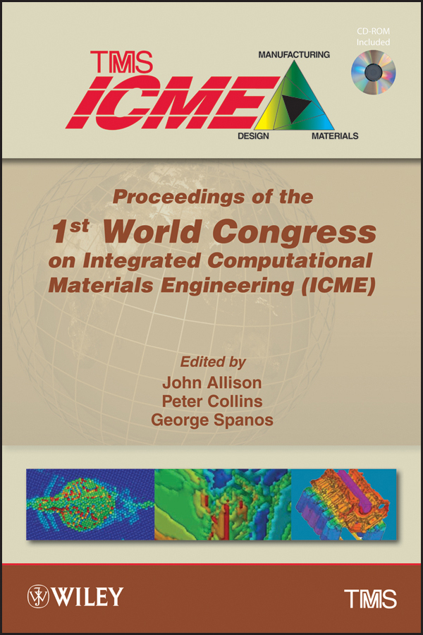 George Spanos Proceedings of the 1st World Congress on Integrated Computational Materials Engineering (ICME) national academy press engineering graduate education pr only