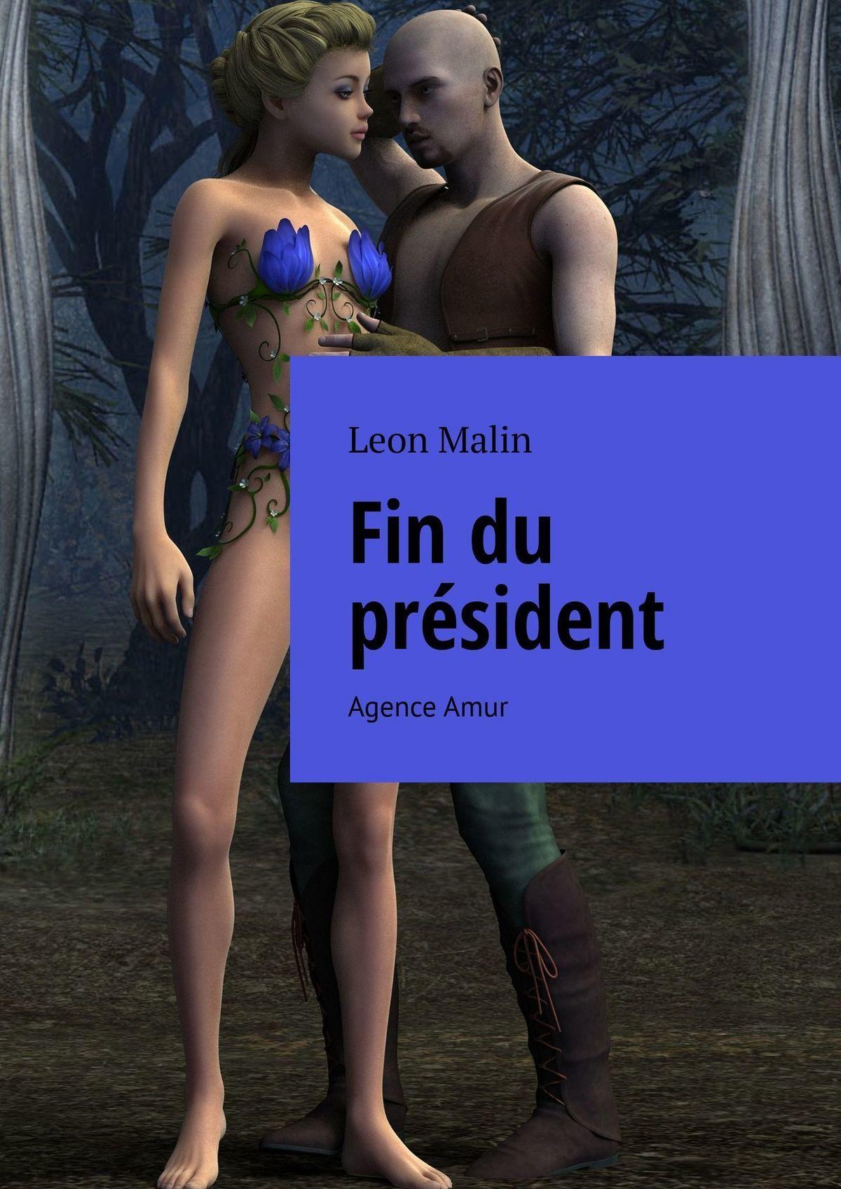 Leon Malin Fin du président. Agence Amur leon malin vol de la femme agence amur
