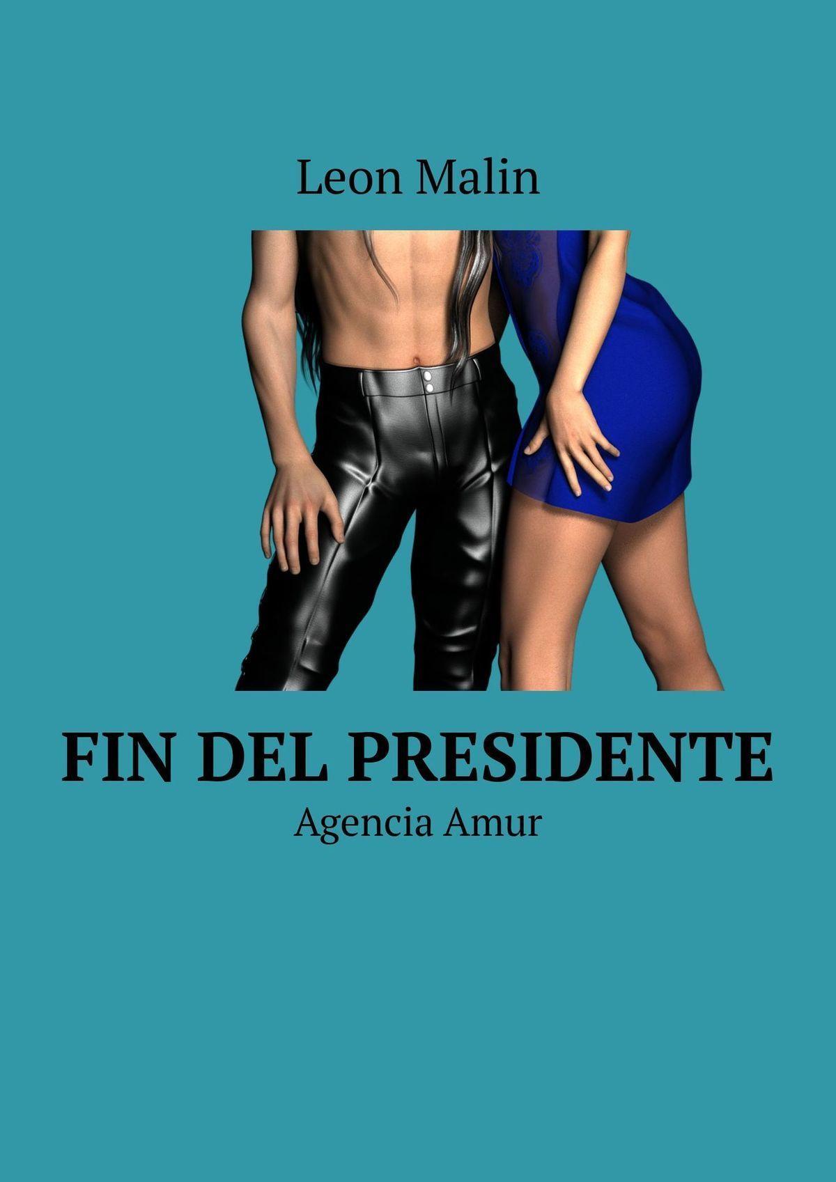 Leon Malin Fin del presidente. Agencia Amur leon malin vol de la femme agence amur