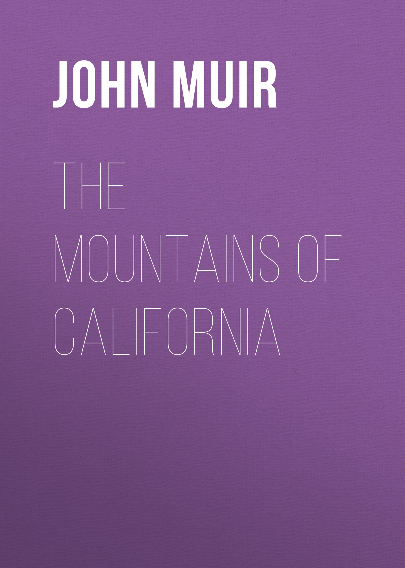 John Muir The Mountains of California одежда из кожи out of the mountains