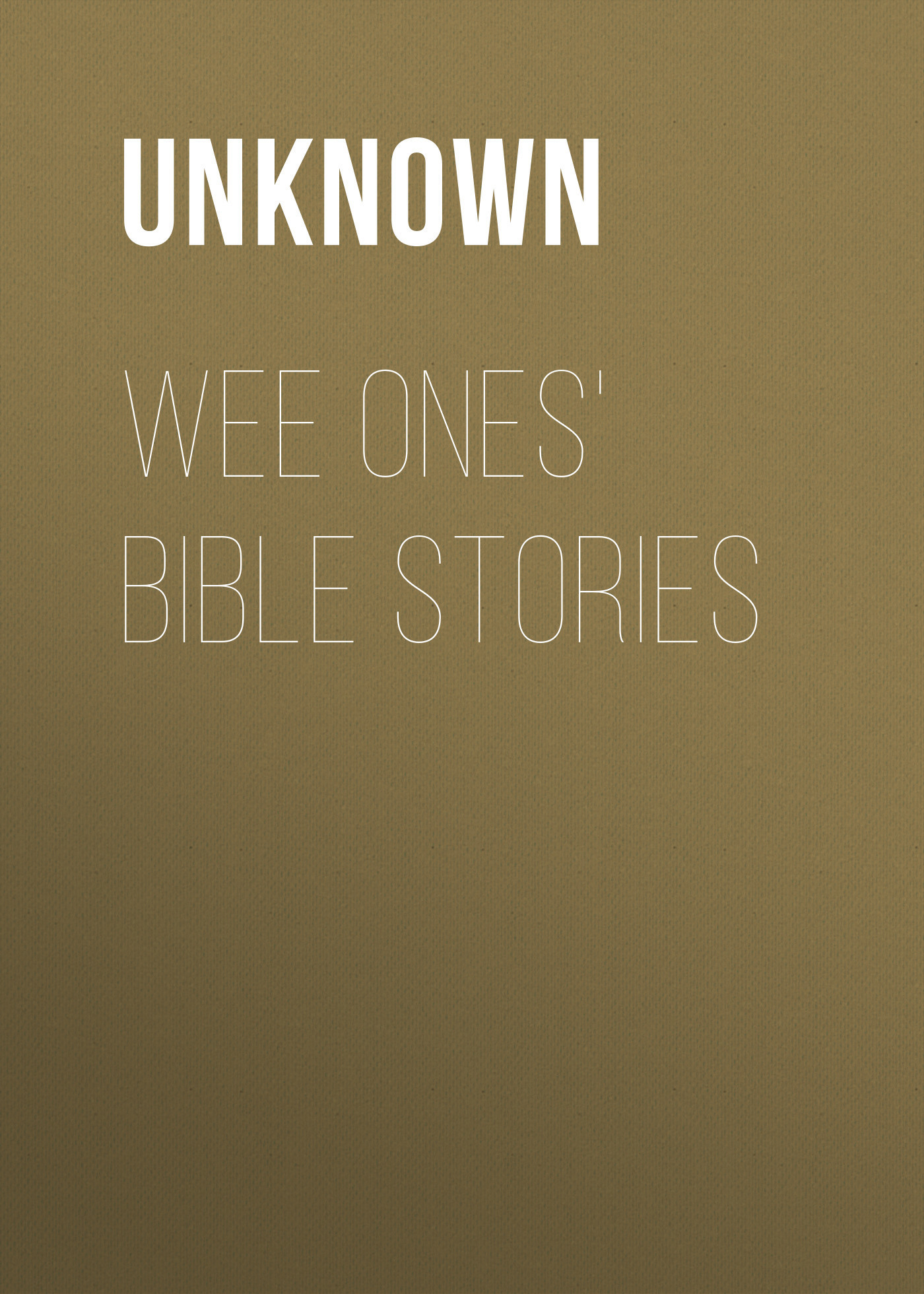 Unknown Wee Ones' Bible Stories wee sing bible songs