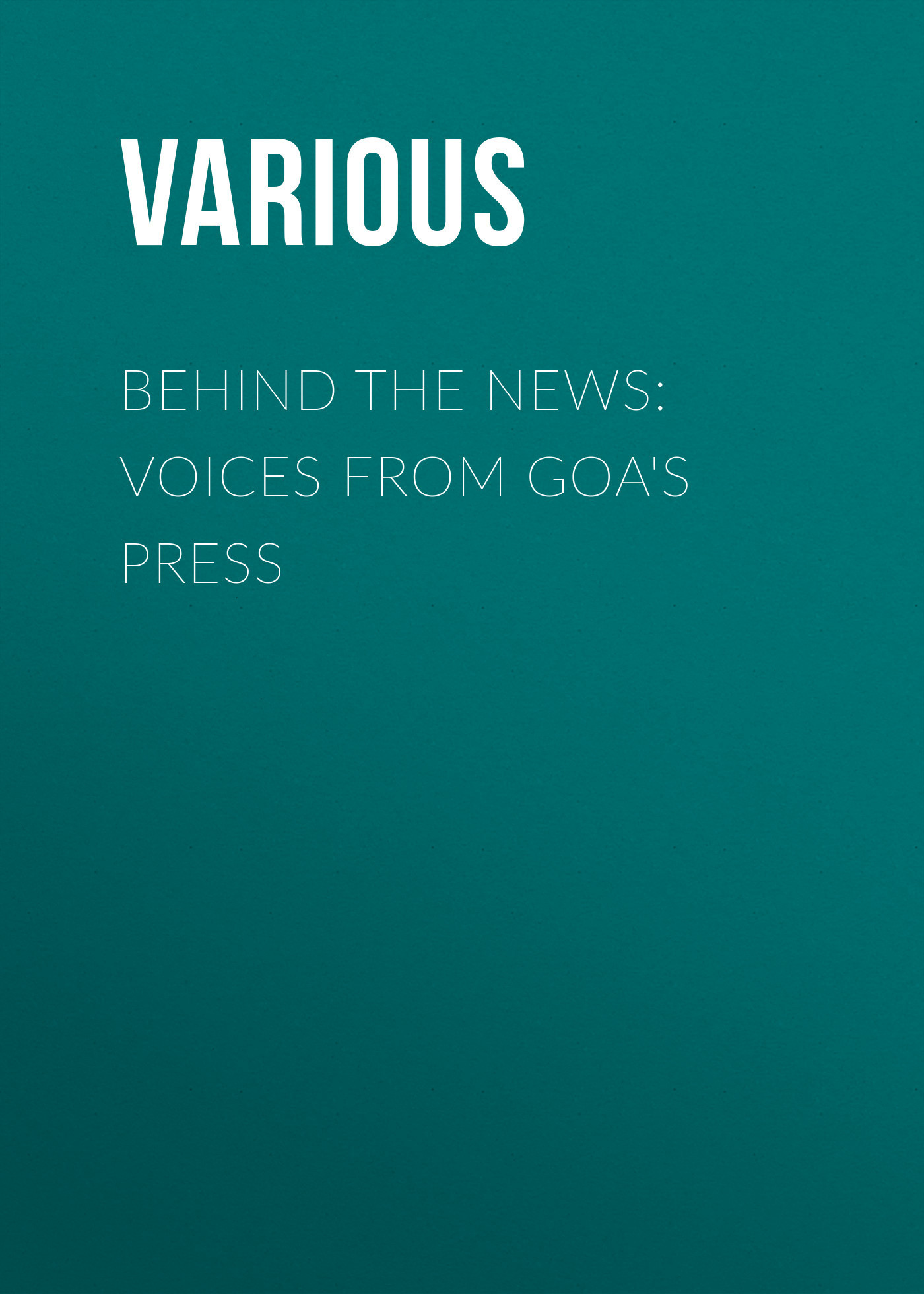 Various Behind the News: Voices from Goa's Press indigenous voices