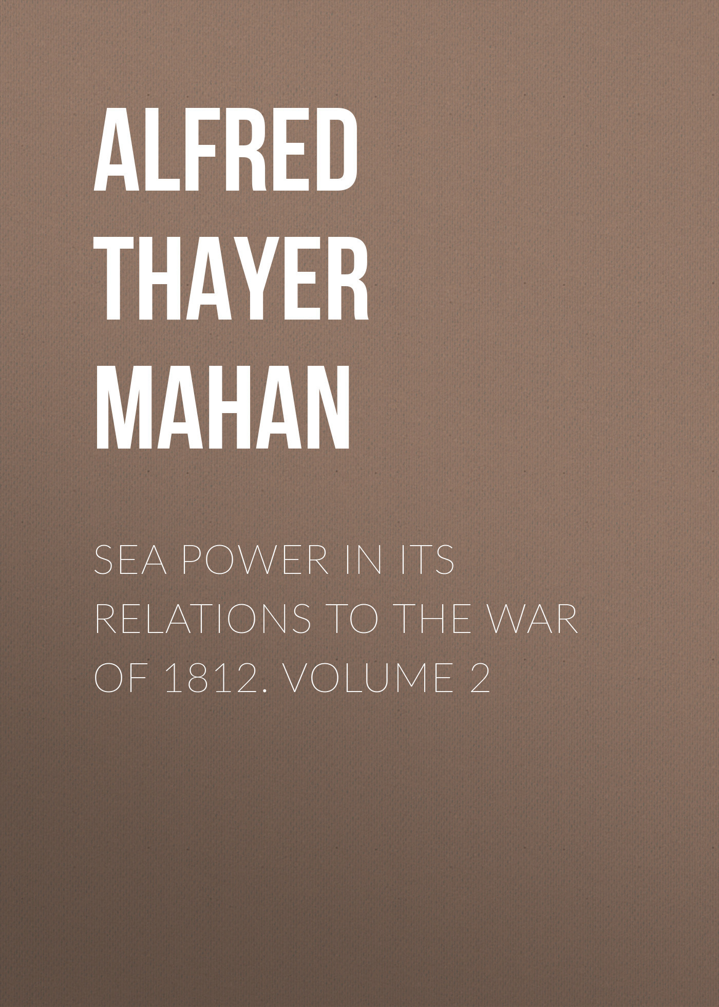 Alfred Thayer Mahan Sea Power in its Relations to the War of 1812. Volume 2 1pcs serial ata sata 4 pin ide to 2 of 15 hdd power adapter cable hot worldwide