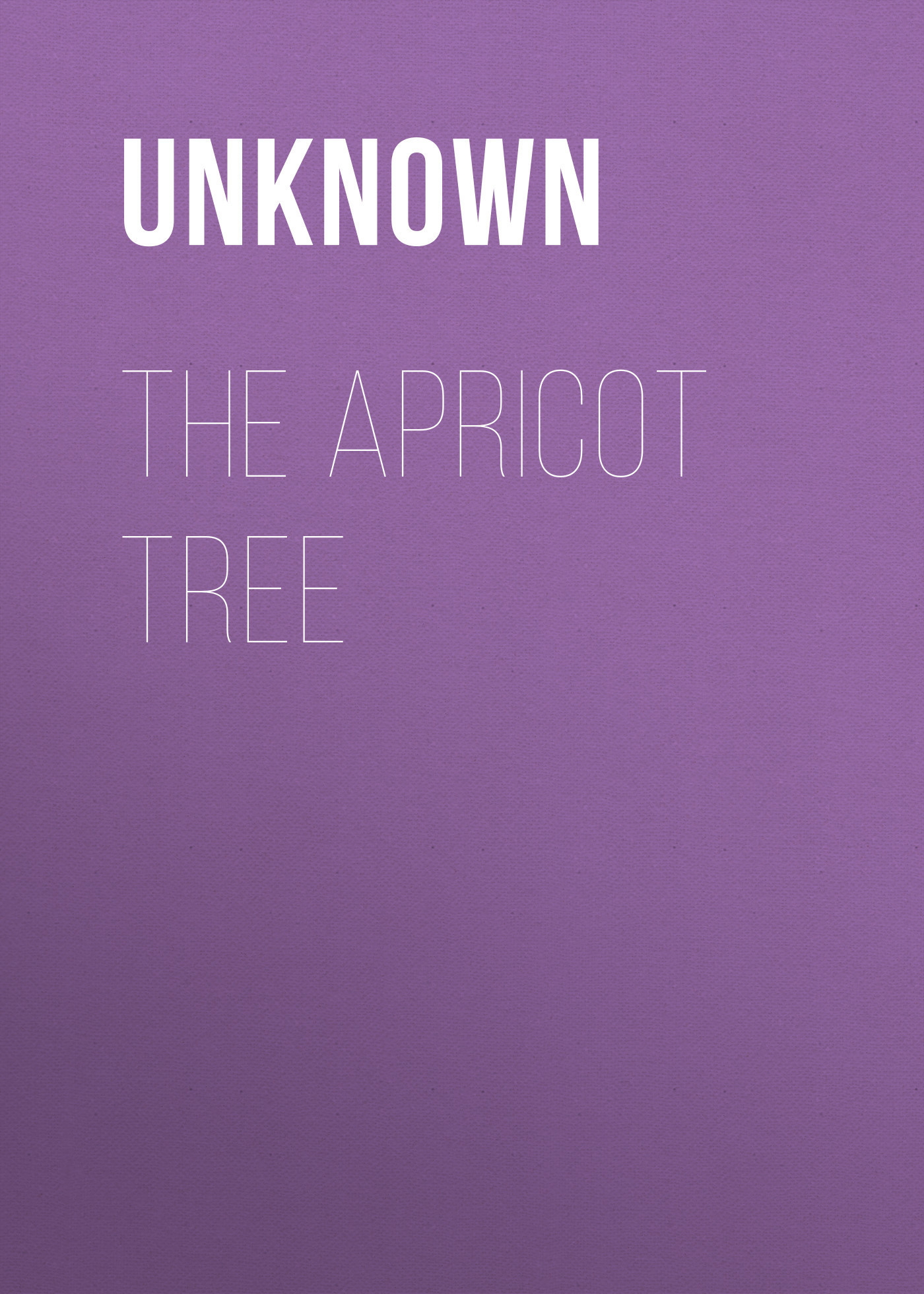 Unknown The Apricot Tree