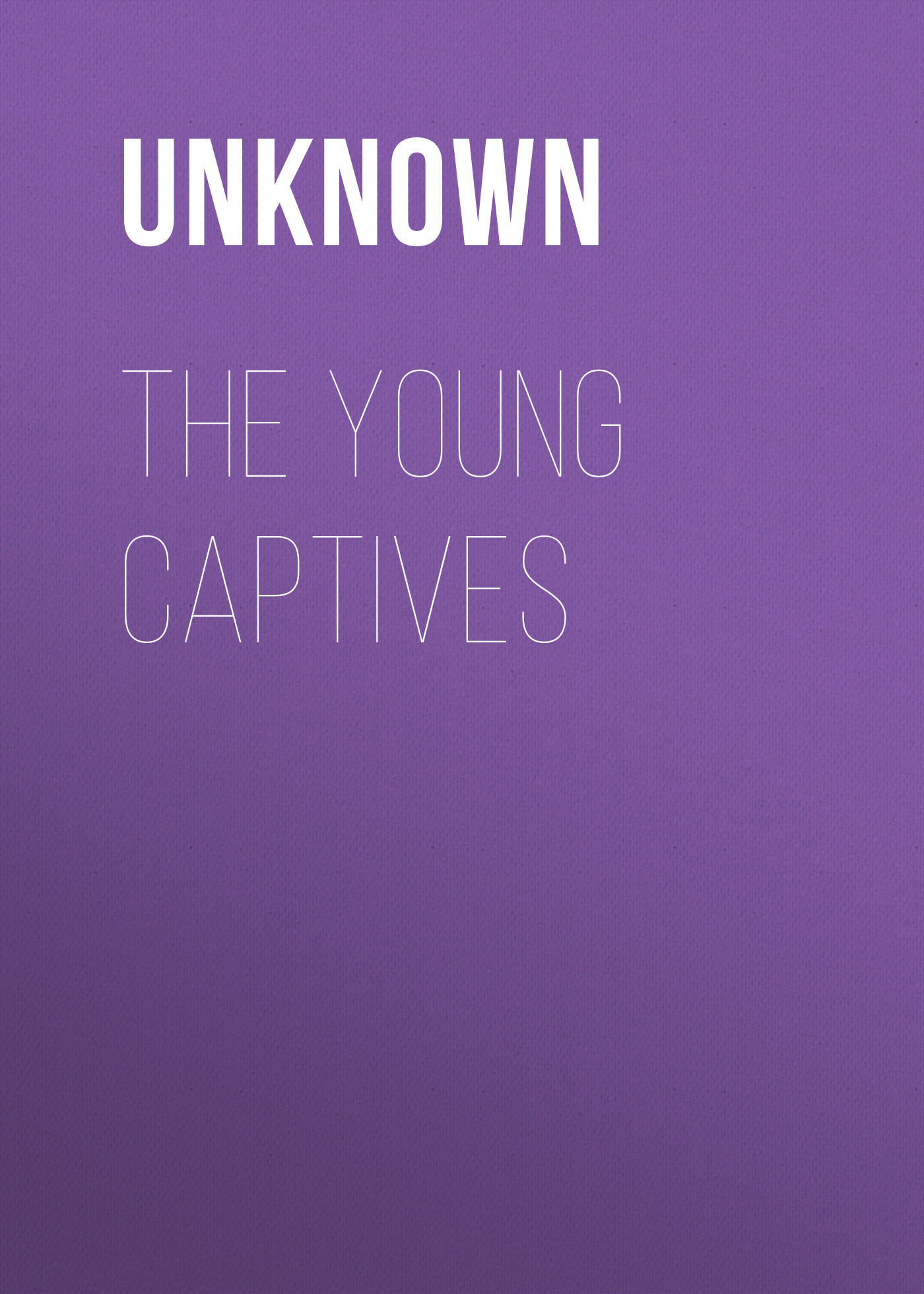Unknown The Young Captives