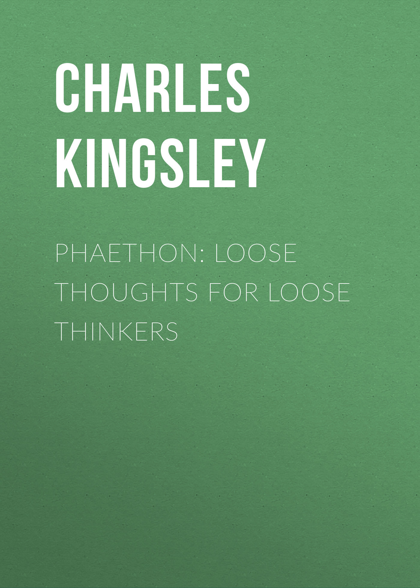 Charles Kingsley Phaethon: Loose Thoughts for Loose Thinkers alluring strapless printed loose jumpsuit