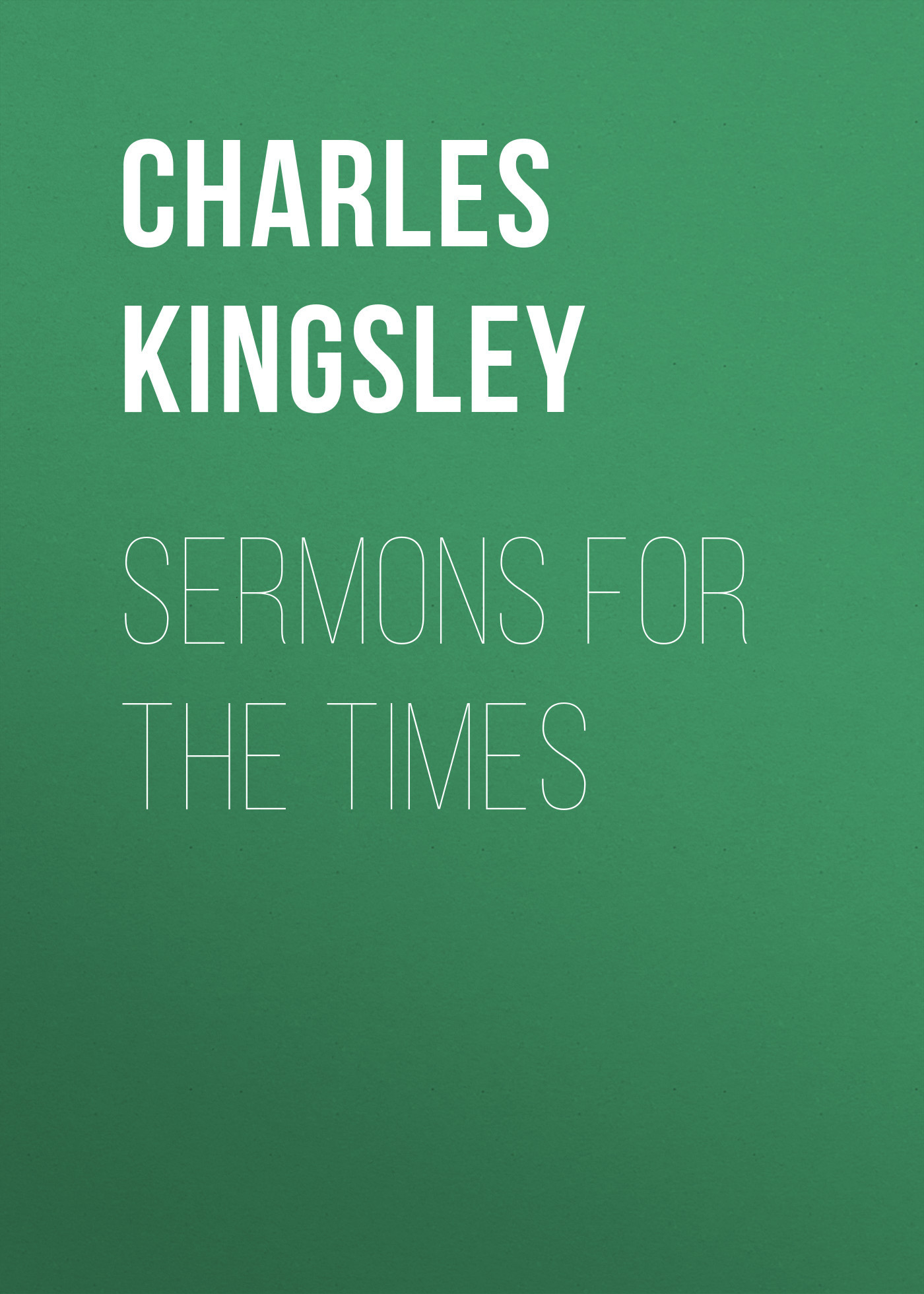Charles Kingsley Sermons for the Times jd mcpherson jd mcpherson let the good times roll