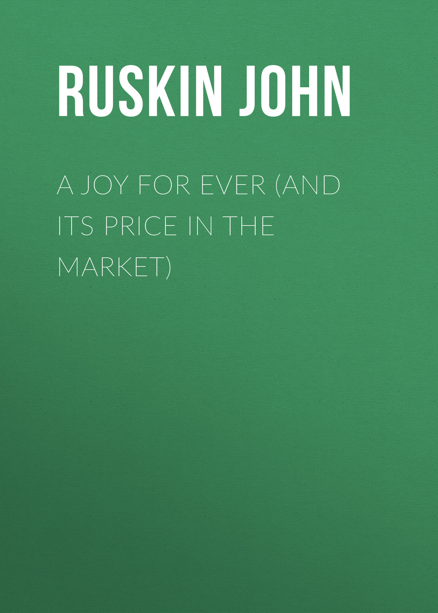 Ruskin John A Joy For Ever (and Its Price in the Market) price label for one line price tag gun white 10 rolls