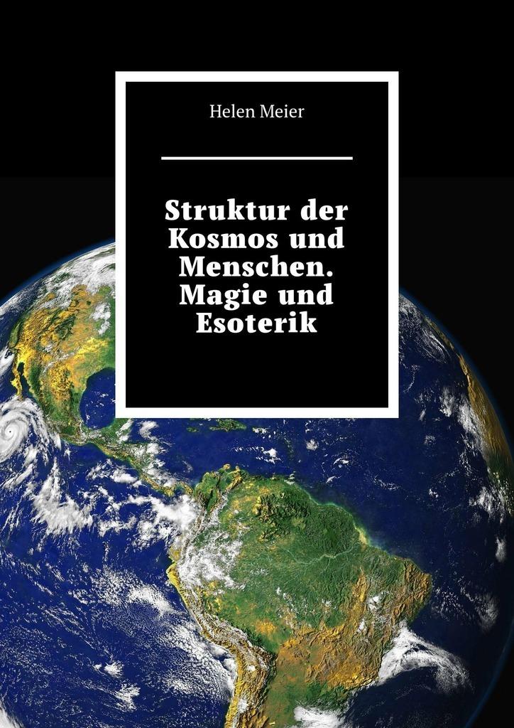 Helen Meier Struktur der Kosmos und Menschen. Magie und Esoterik games das speil der berufe a2