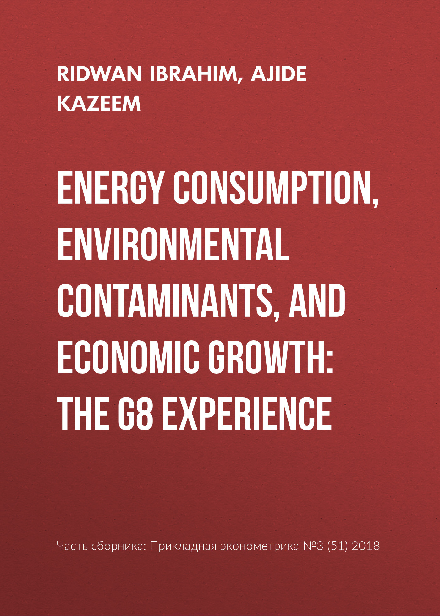 Ajide Kazeem Energy consumption, environmental contaminants, and economic growth: The G8 experience foreign direct investment and economic growth in poland