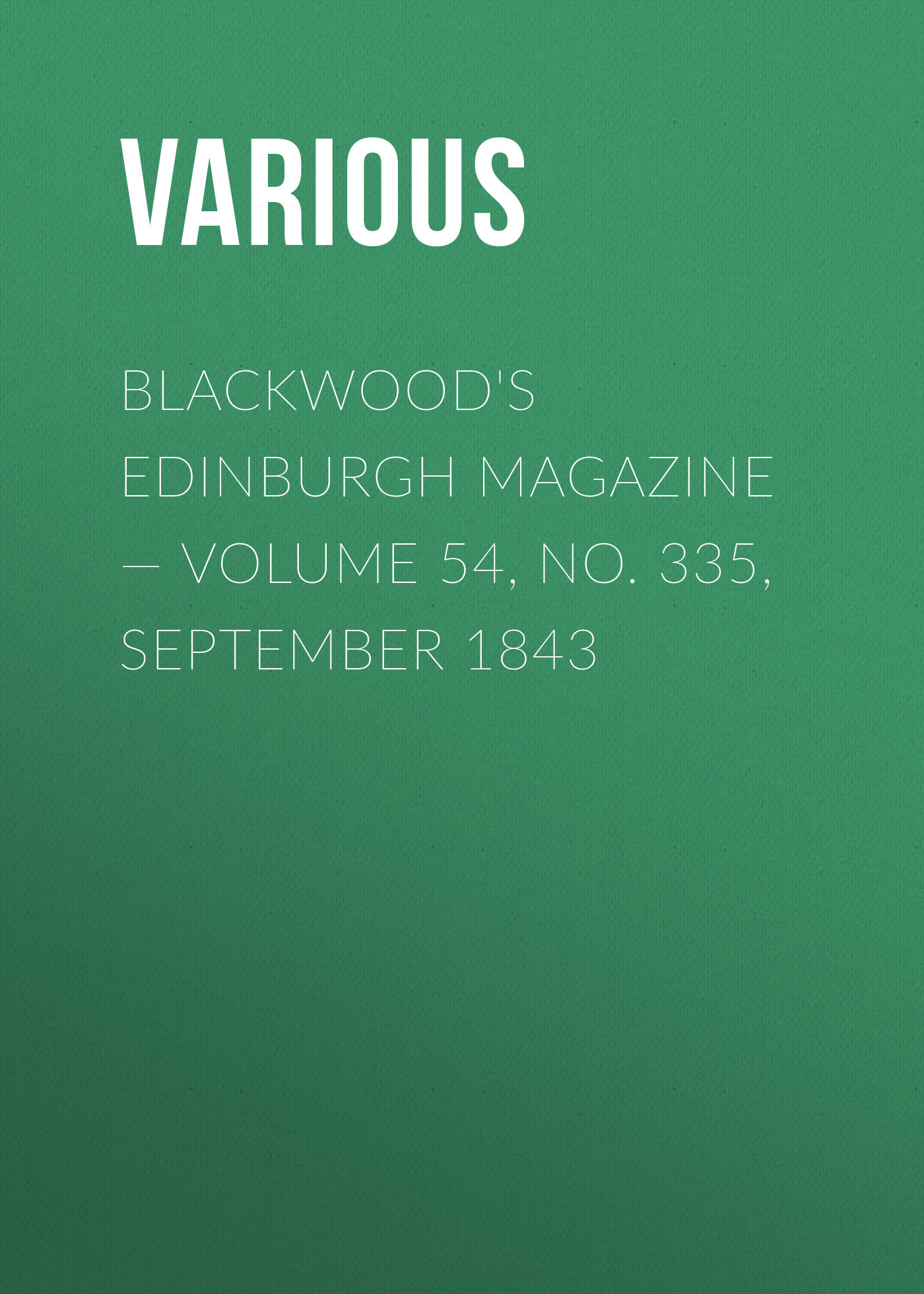 Blackwood's Edinburgh Magazine — Volume 54, No. 335, September 1843