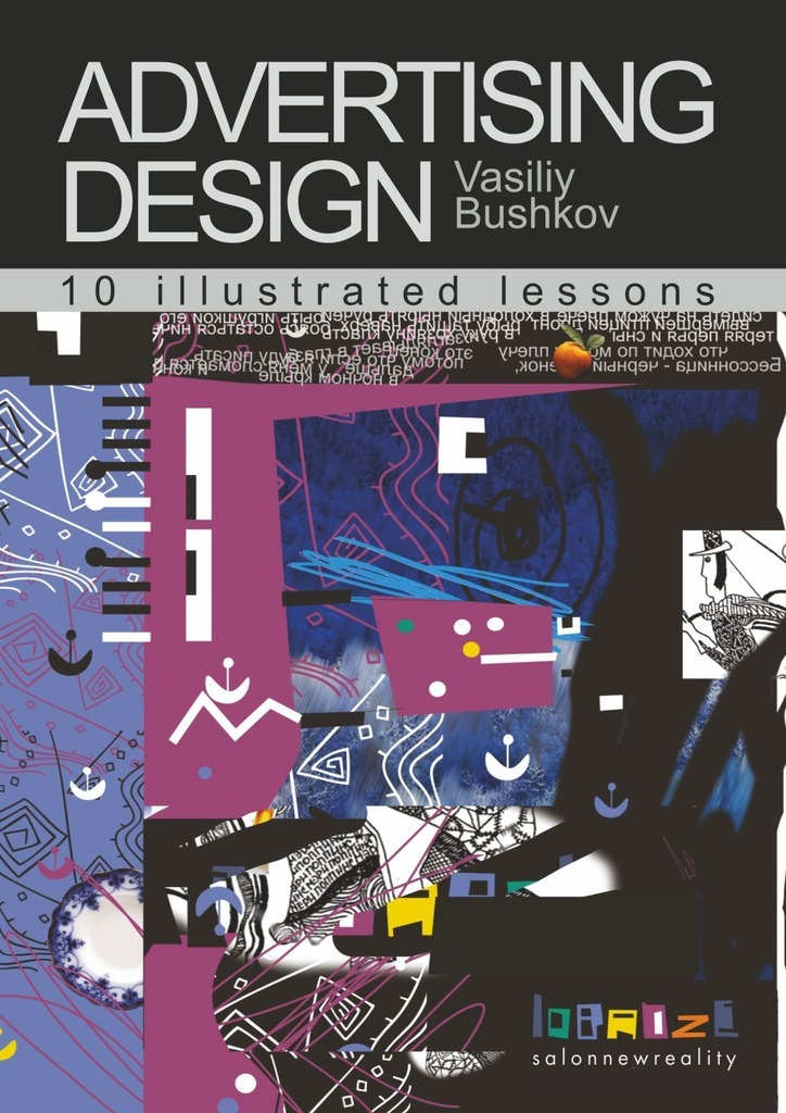 Advertising design. 10 illustrated lessons