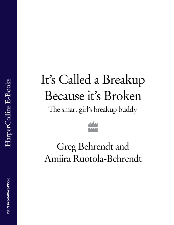 It's Called a Breakup Because It's Broken: The Smart Girl's Breakup Buddy
