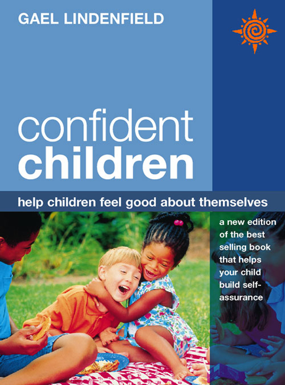 Gael Lindenfield - Confident Children: Help children feel good about themselves