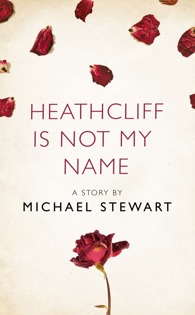 Heathcliff Is Not My Name: A Story from the collection, I Am Heathcliff