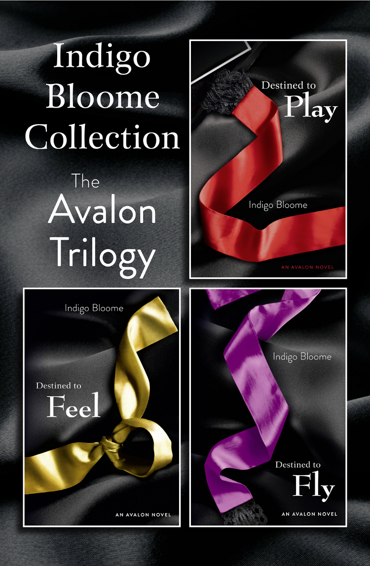 Indigo Bloome Collection: The Avalon Trilogy: Destined to Play, Destined to Feel, Destined to Fly