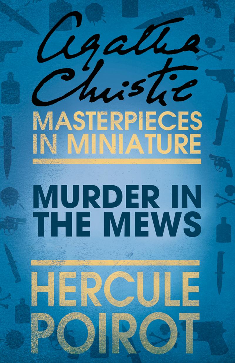 Murder in the Mews: A Hercule Poirot Short Story