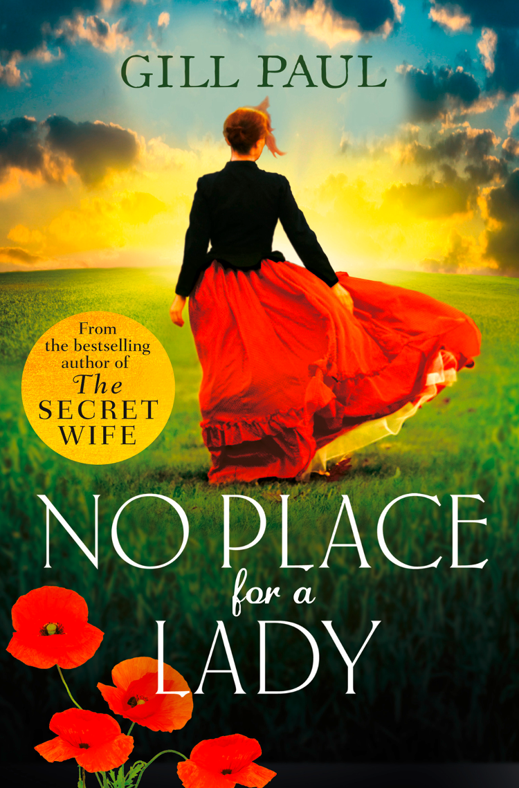 Gill Paul - No Place For A Lady: A sweeping wartime romance full of courage and passion
