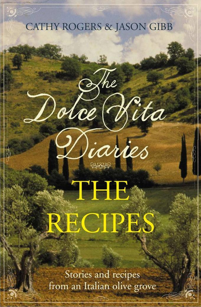 Cathy Rogers, Jason Gibb - Dolce Vita Diaries: The Recipes