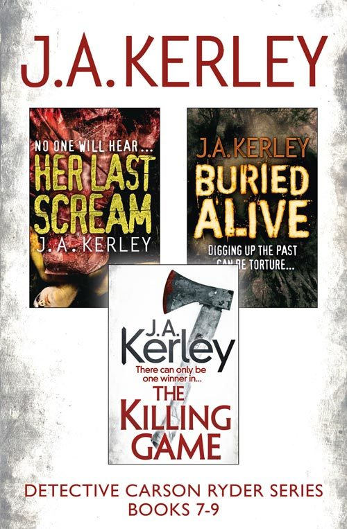 J. Kerley - Detective Carson Ryder Thriller Series Books 7-9: Buried Alive, Her Last Scream, The Killing Game