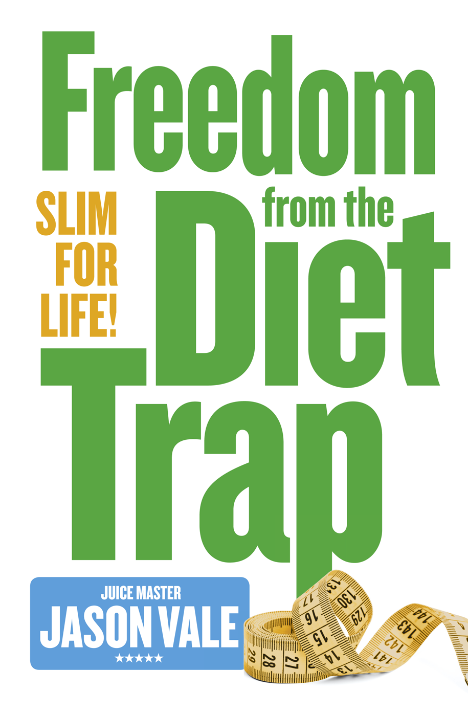 Jason Vale - Freedom from the Diet Trap: Slim for Life