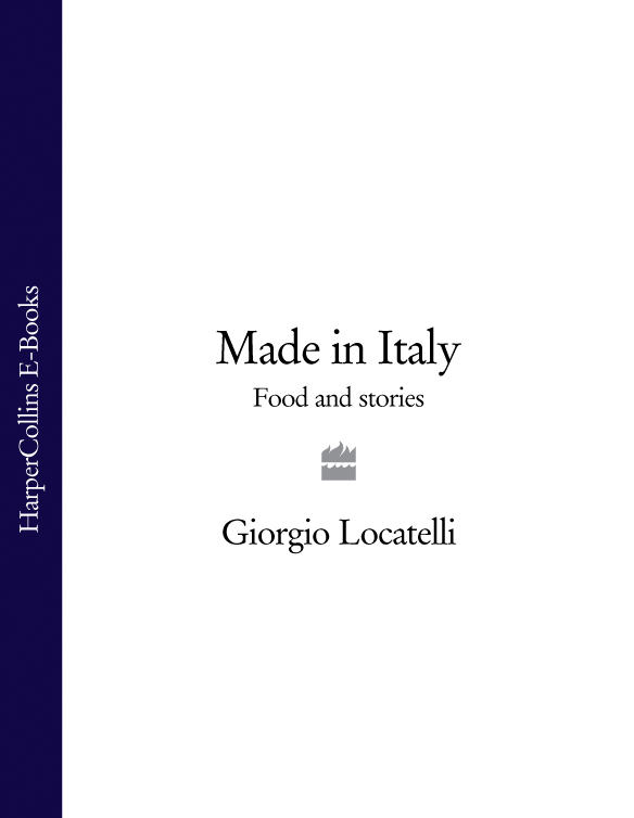 Giorgio Locatelli - Made in Italy: Food and Stories
