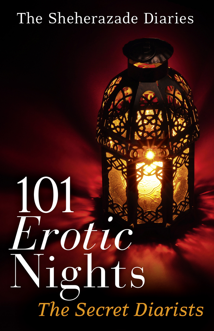 The Diarists - 101 Erotic Nights: The Sheherazade Diaries