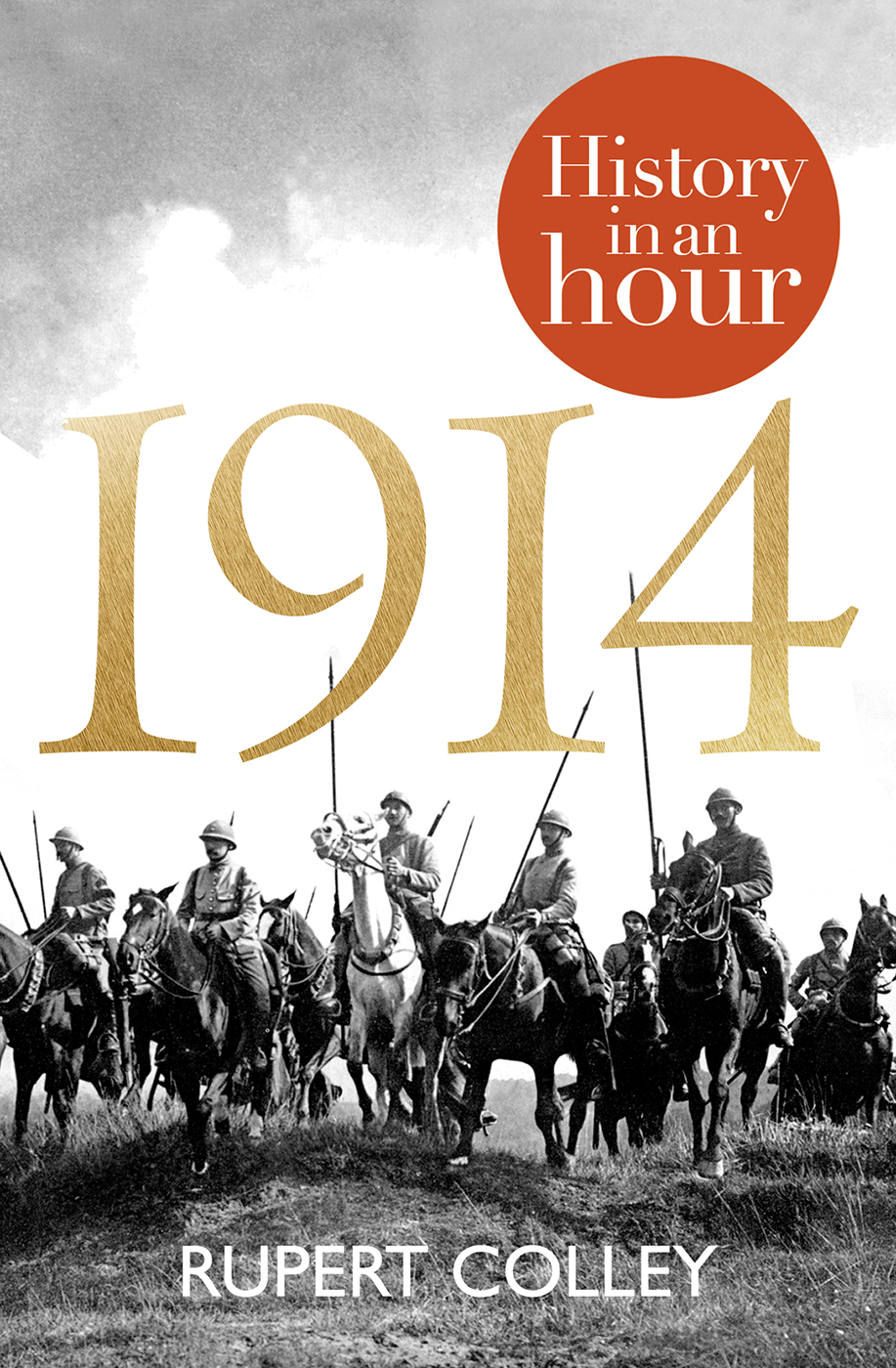 Rupert Colley - 1914: History in an Hour