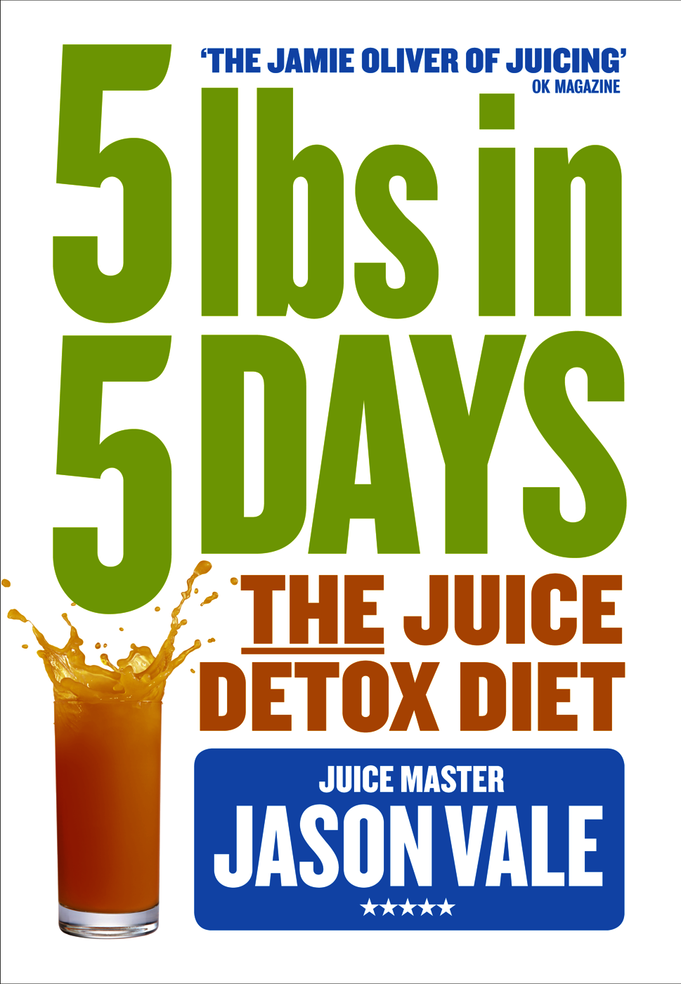 Jason Vale - 5LBs in 5 Days: The Juice Detox Diet