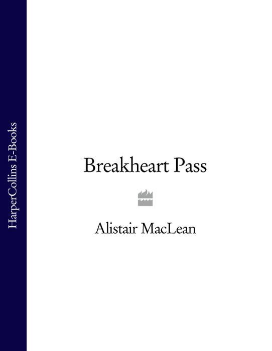 Alistair MacLean - Breakheart Pass