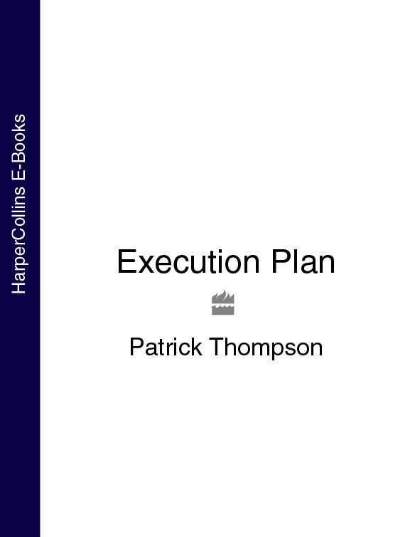 Patrick Thompson - Execution Plan