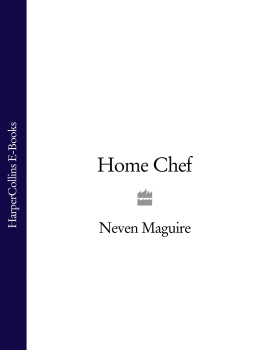 Neven Maguire - Home Chef