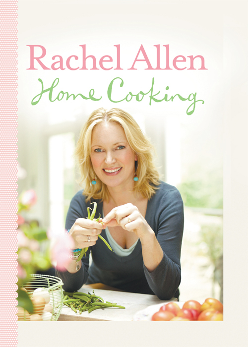 Rachel Allen - Home Cooking