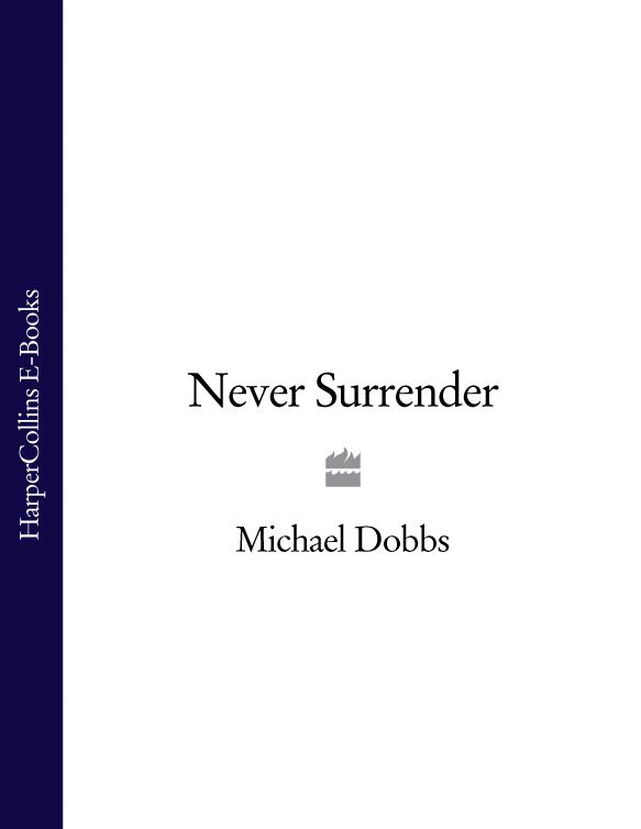 Michael Dobbs - Never Surrender