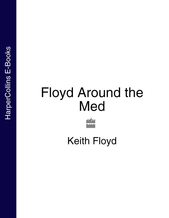 Keith Floyd - Floyd Around the Med