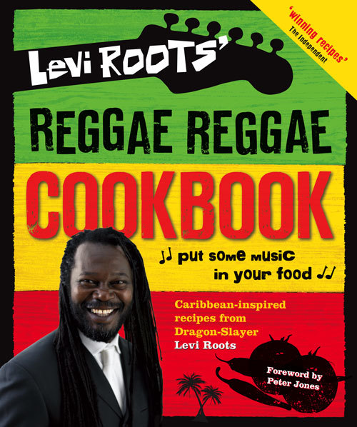 Levi Roots - Levi Roots' Reggae Reggae Cookbook