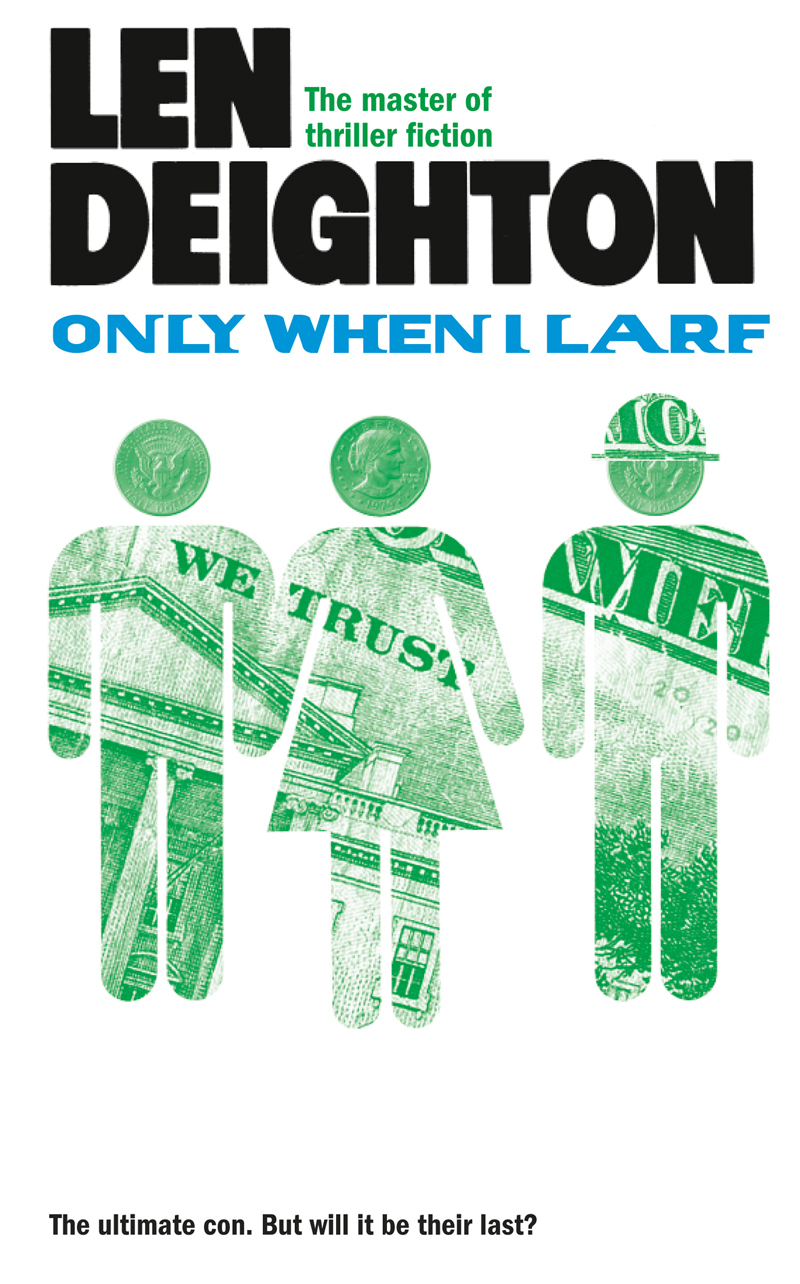 Len Deighton - Only When I Larf
